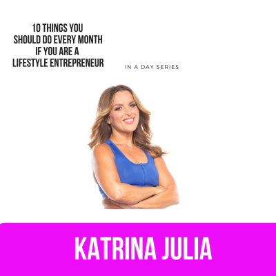 Ep 22: 10 Things You Should Do Every Month if You are a Lifestyle Entrepreneur (or Want to Be One!) by CREATE with Katrina Julia • A podcast on Anchor