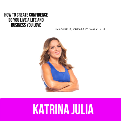 Ep 46: How to Create Confidence so You Live a Life and Business You Love by CREATE with Katrina Julia • A podcast on Anchor