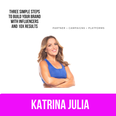 Ep 42: Three Simple Steps to Build Your Brand with Influencers and 10X Results by CREATE with Katrina Julia • A podcast on Anchor