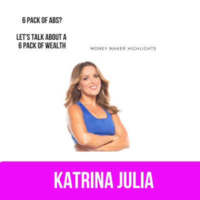 Ep 24: 6 Pack of Abs? Let's Talk About a 6 Pack of Wealth by CREATE with Katrina Julia • A podcast on Anchor