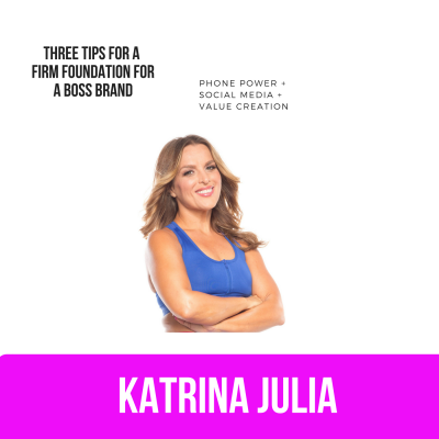 Ep 39: Three Tips for a Firm Foundation for a Boss Brand by CREATE with Katrina Julia • A podcast on Anchor