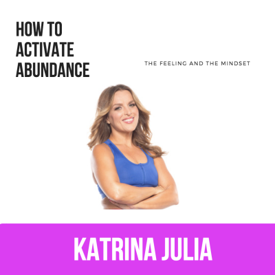 Ep 17: How to Activate Abundance (and Get Crazy Confidence) by CREATE with Katrina Julia • A podcast on Anchor