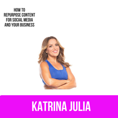 Ep 37: How to Repurpose Content for Social Media and Your Business by CREATE with Katrina Julia • A podcast on Anchor