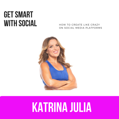 Ep 10: How to Get Smart with Social Media by CREATE with Katrina Julia • A podcast on Anchor