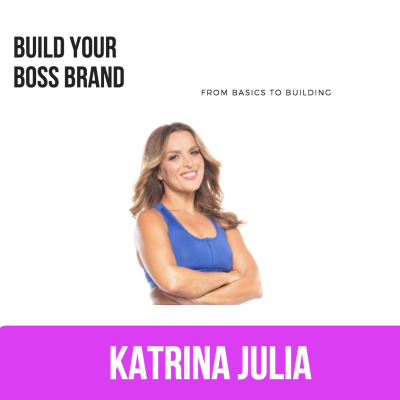 Ep 12: Build Your Boss Brand by CREATE with Katrina Julia • A podcast on Anchor
