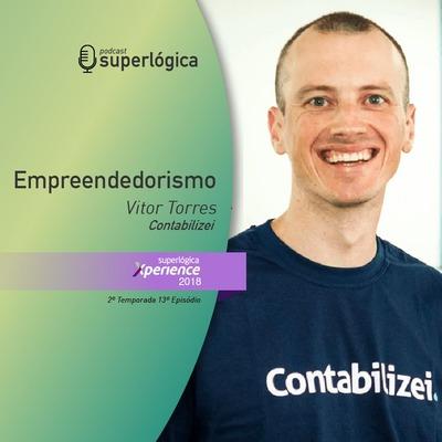 Empreendorismo com Vitor Torres - #Xperience S02E13