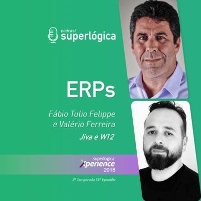 ERPs com Valério Ferreira e Fábio Túlio - #Xperience S02E14