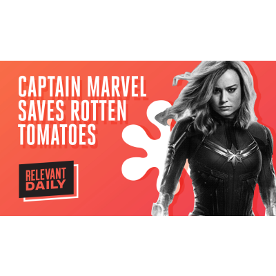 Captain Marvel Saves Rotten Tomatoes By Relevant Daily A Podcast On Anchor