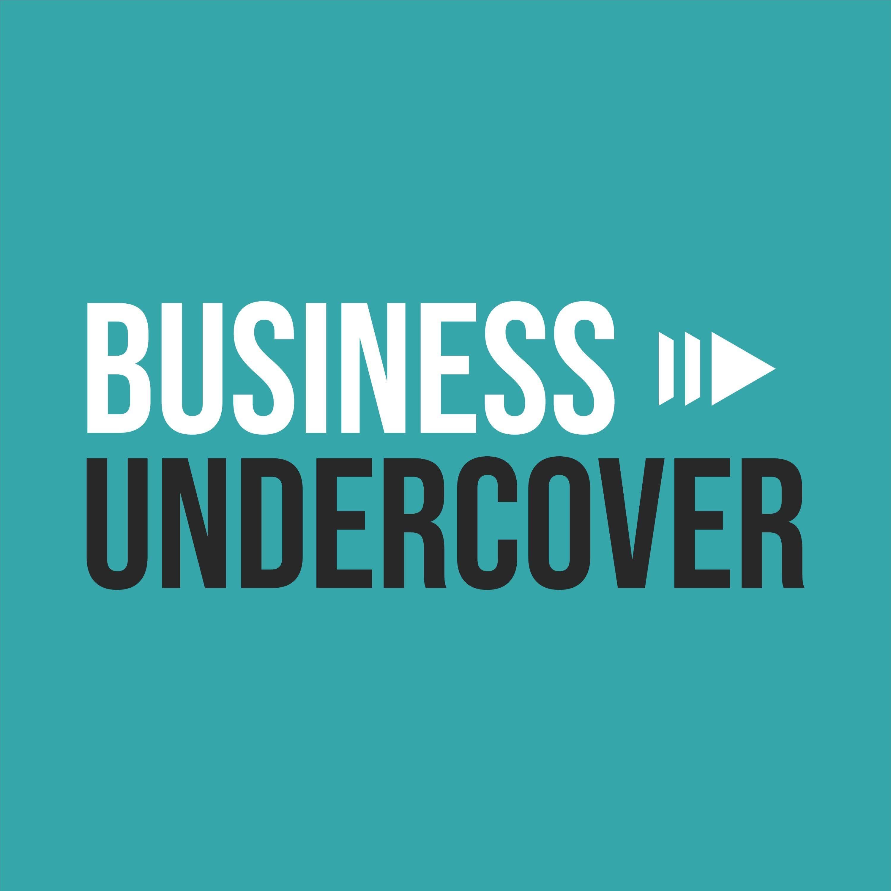 Business Undercover