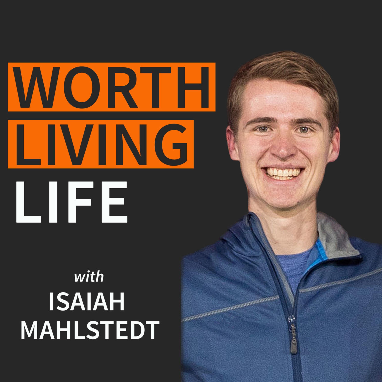 Worth Living Life