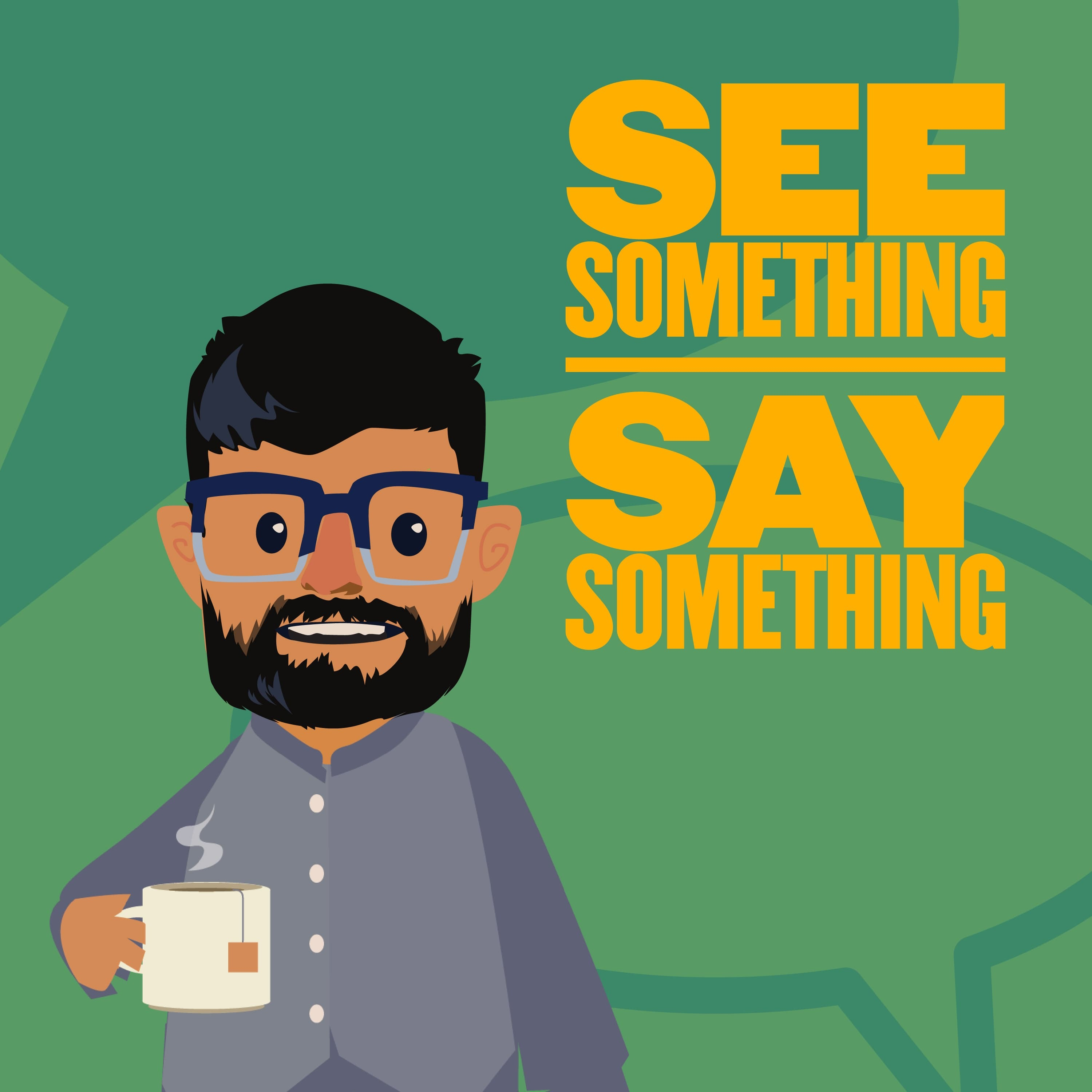 See Something Say Something • A podcast on Anchor