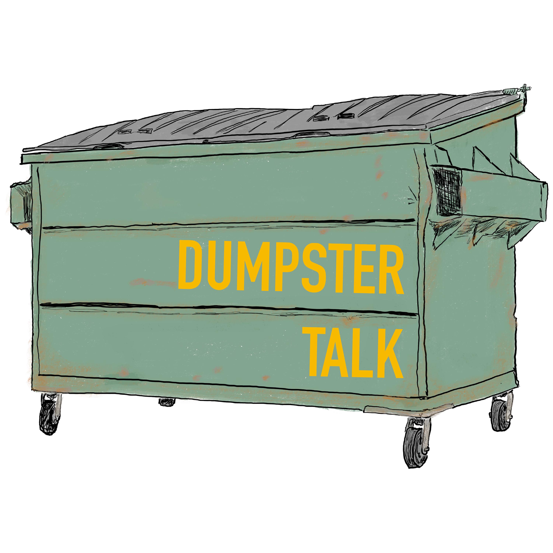 Dumpster Talk