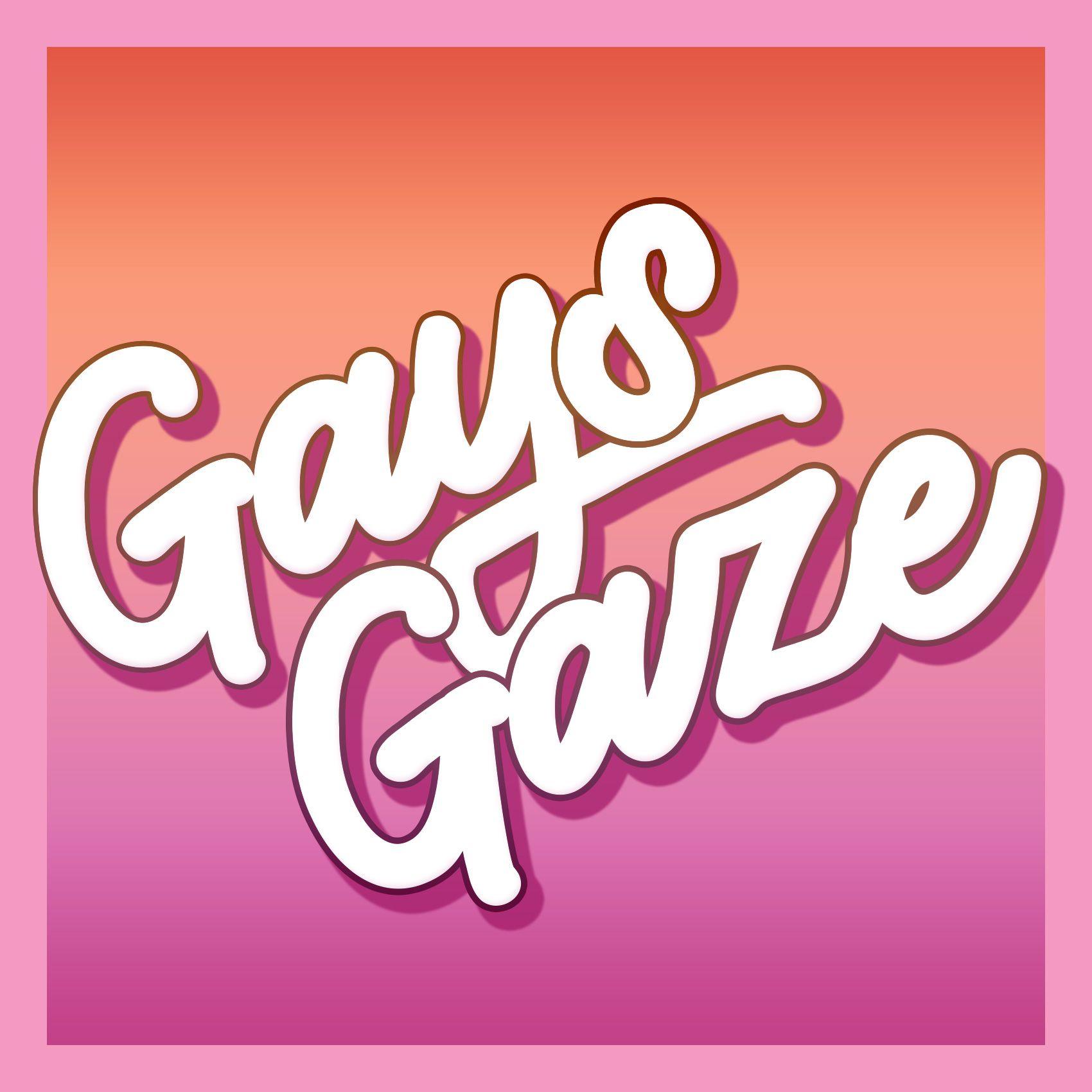 Gays Gaze