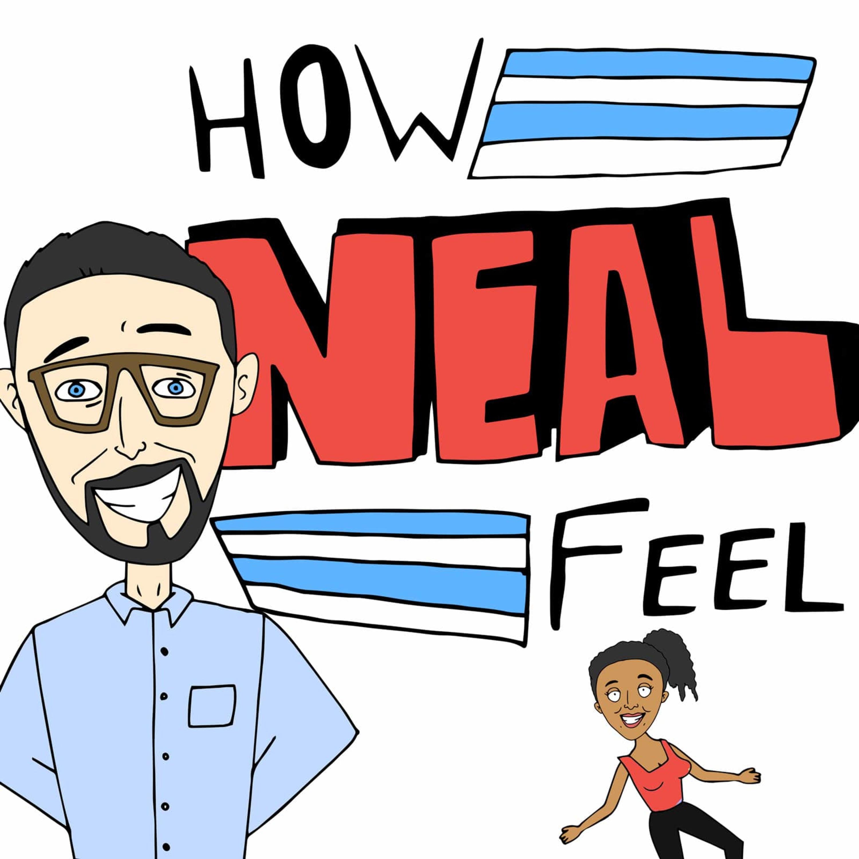 How Neal Feel
