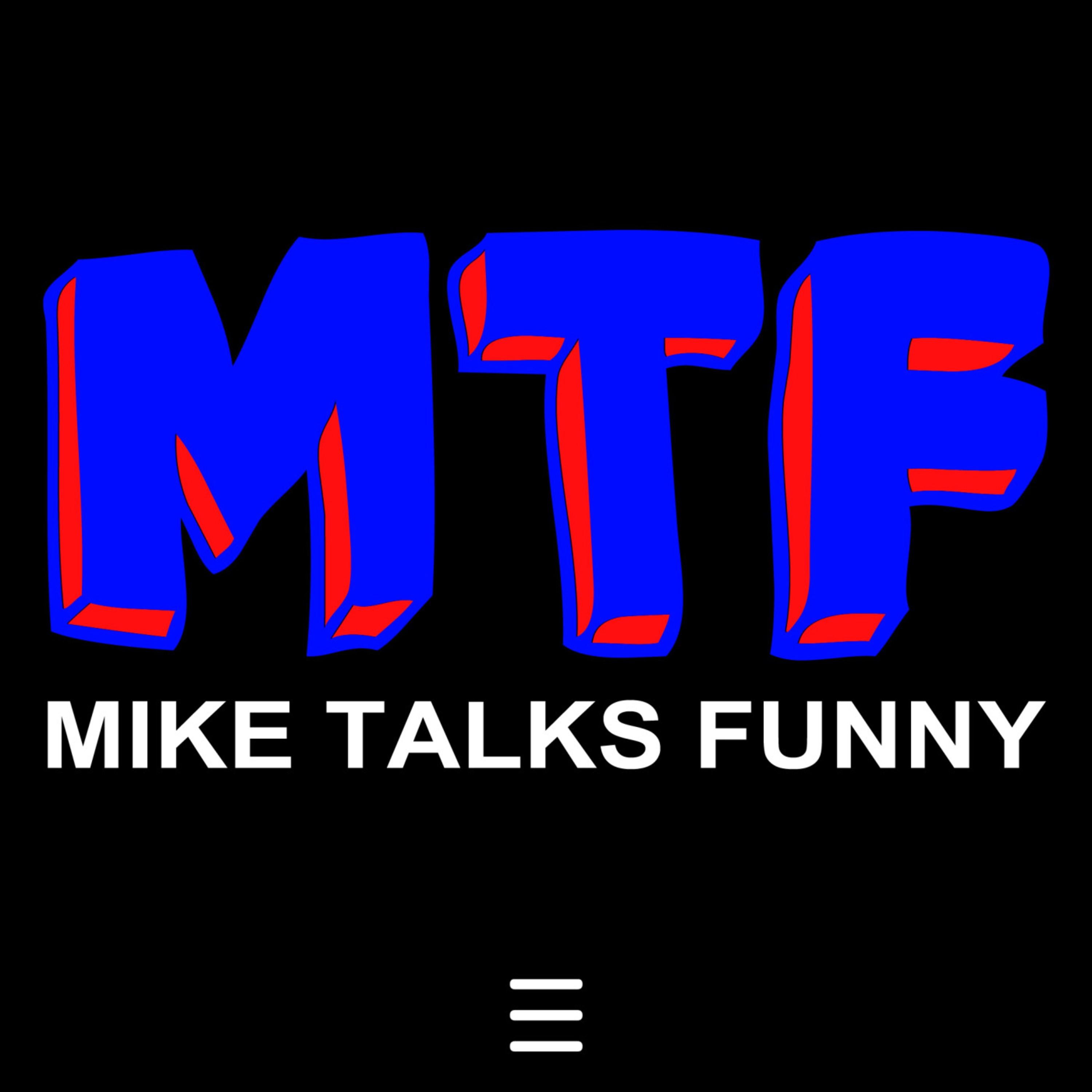Mike Talks Funny • A podcast on Anchor