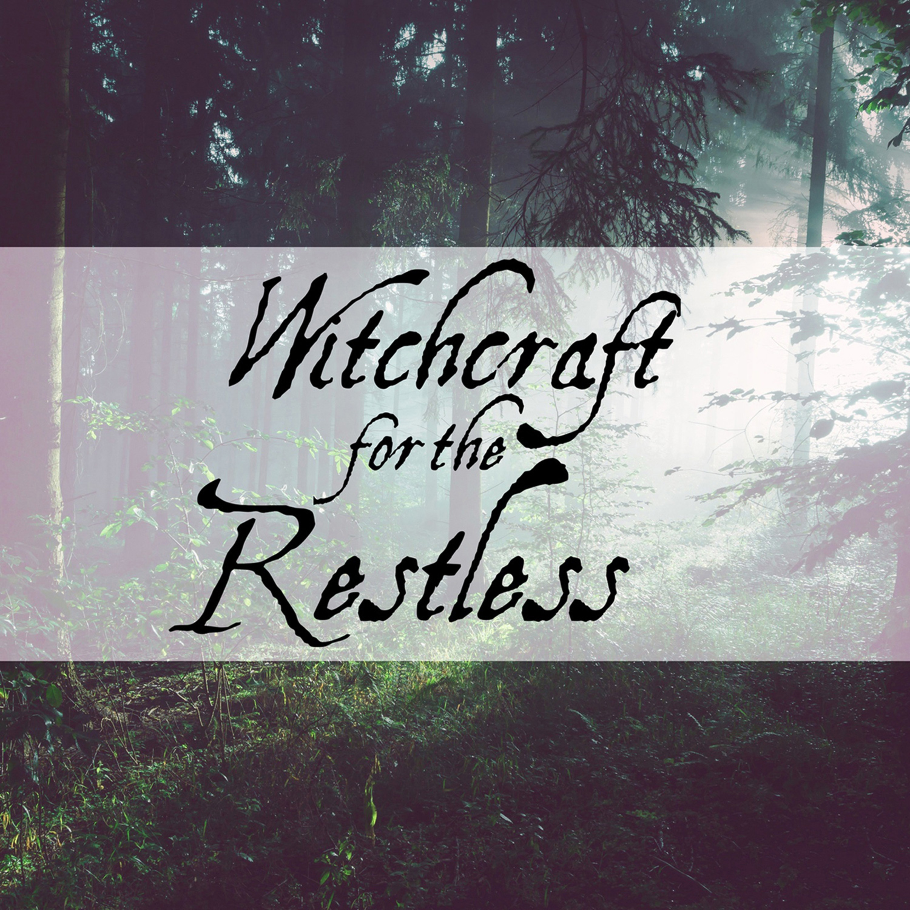 Witchcraft for the Restless