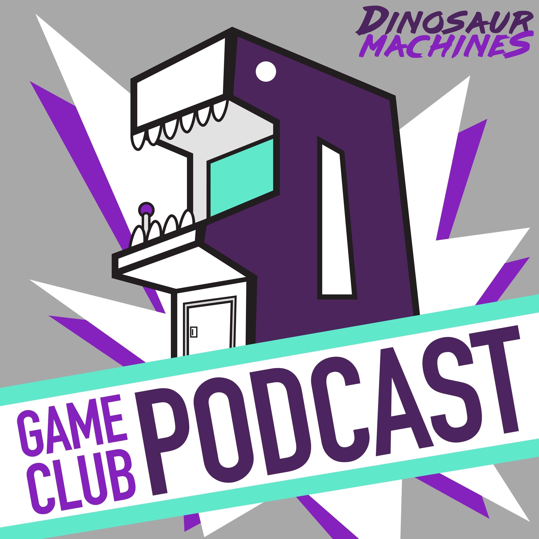 Dinosaur Machines Game Club Podcast podcast show image