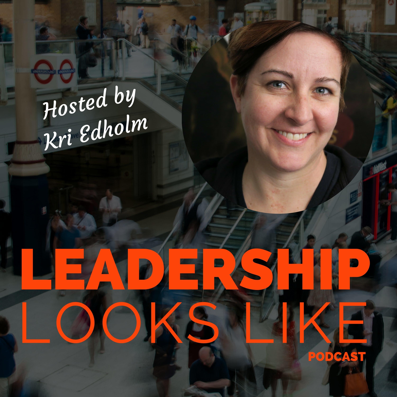 Leadership Looks Like Podcast