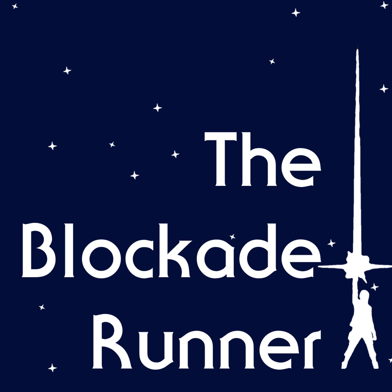 The Star Wars Saga Teaser Trailers - The Blockade Runner Podcast #120