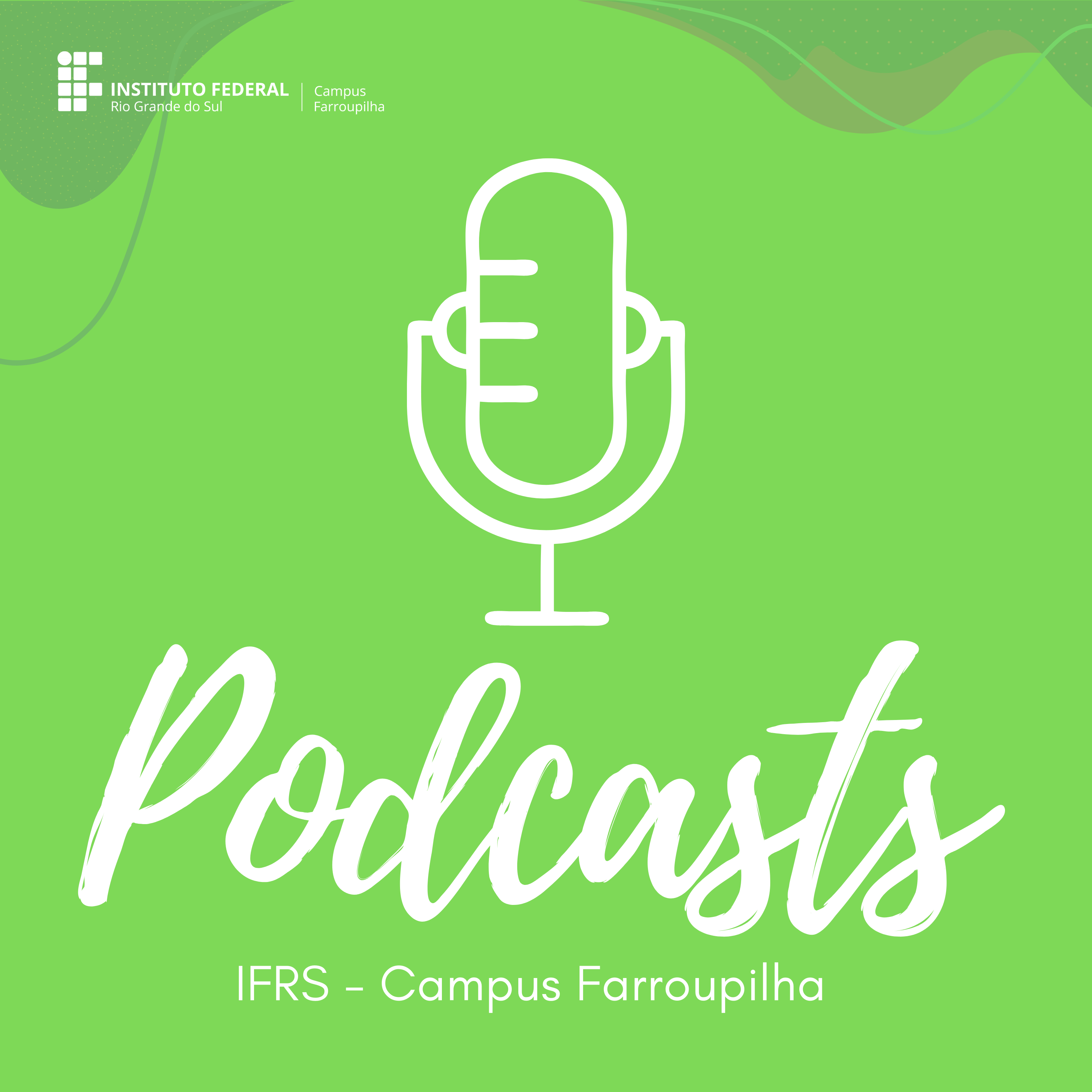 Podcasts do IFRS - Campus Farroupilha