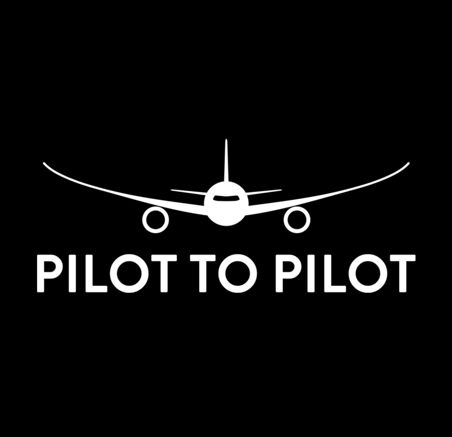 Pilot to Pilot – Aviation Podcast