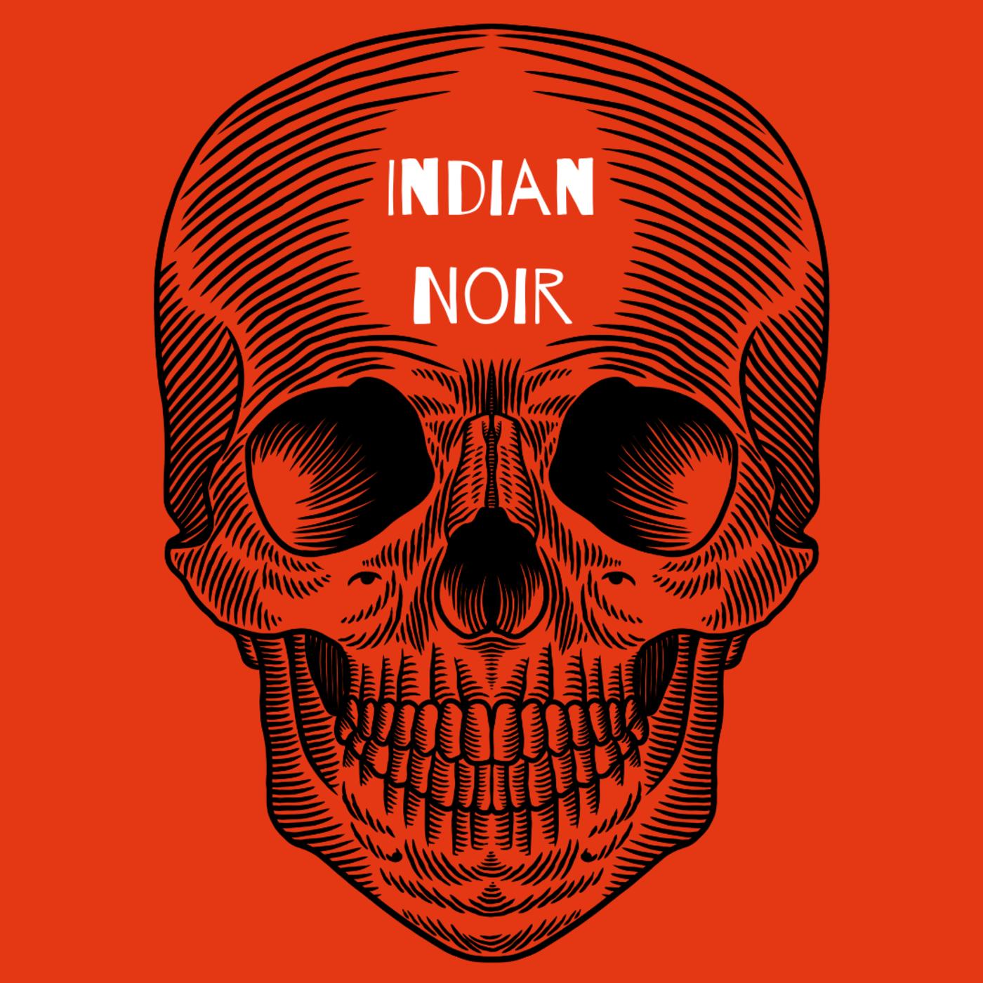 """    Indian Noir "" Podcast"