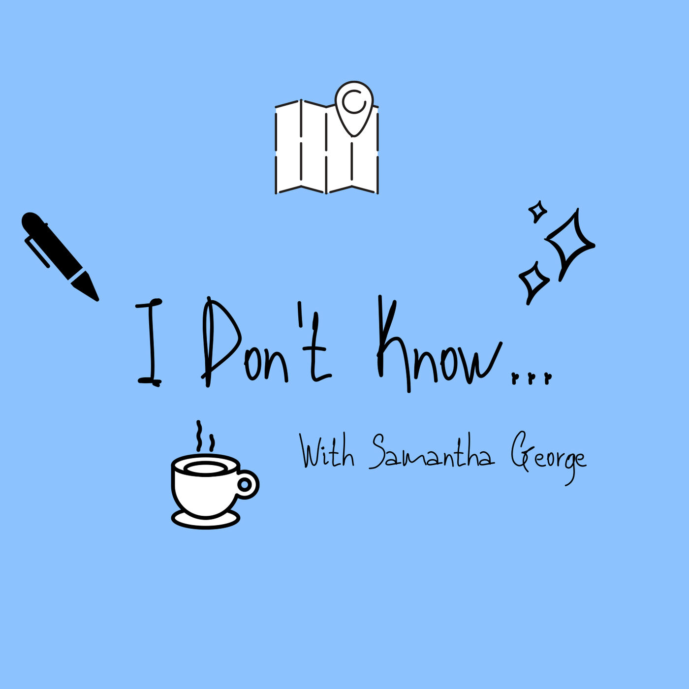 I Don't Know with Samantha George (Trailer)