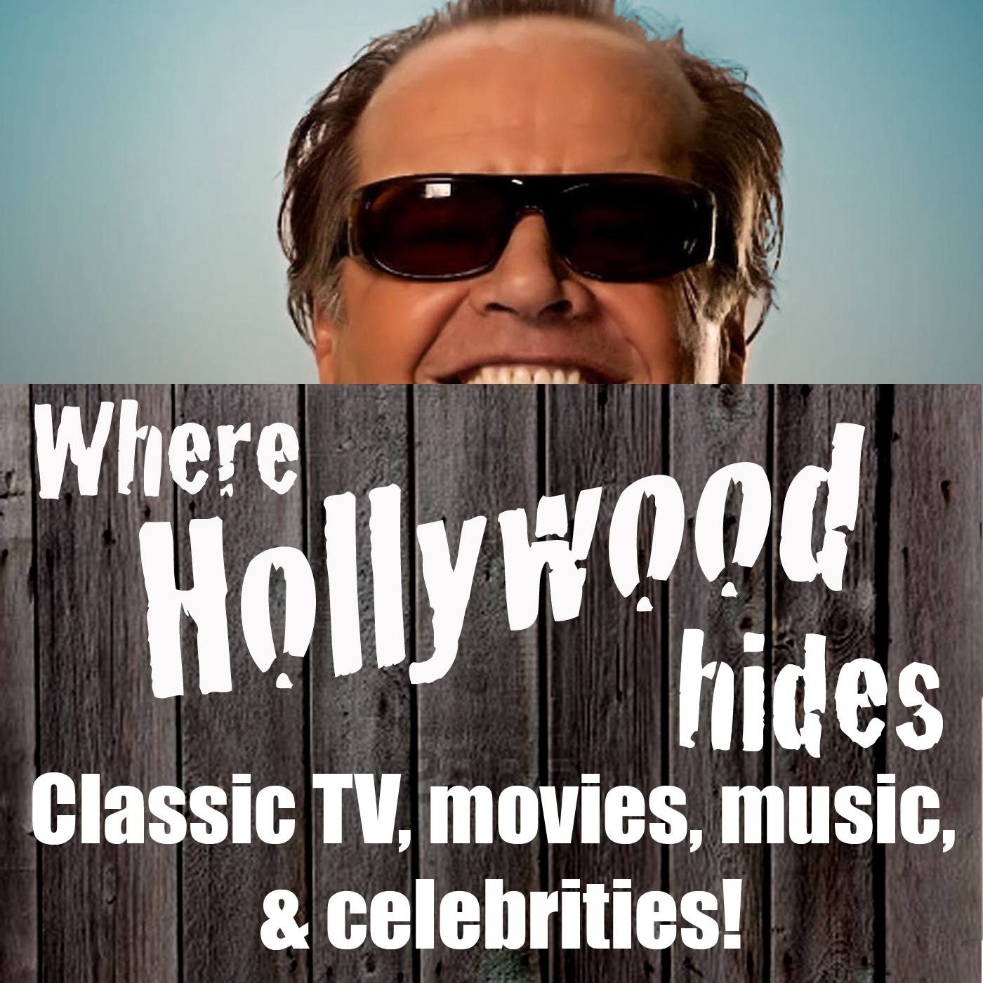 Where Hollywood Hides: Television   Movies   Music   Show Business   Writing   Producing   Directing   Acting