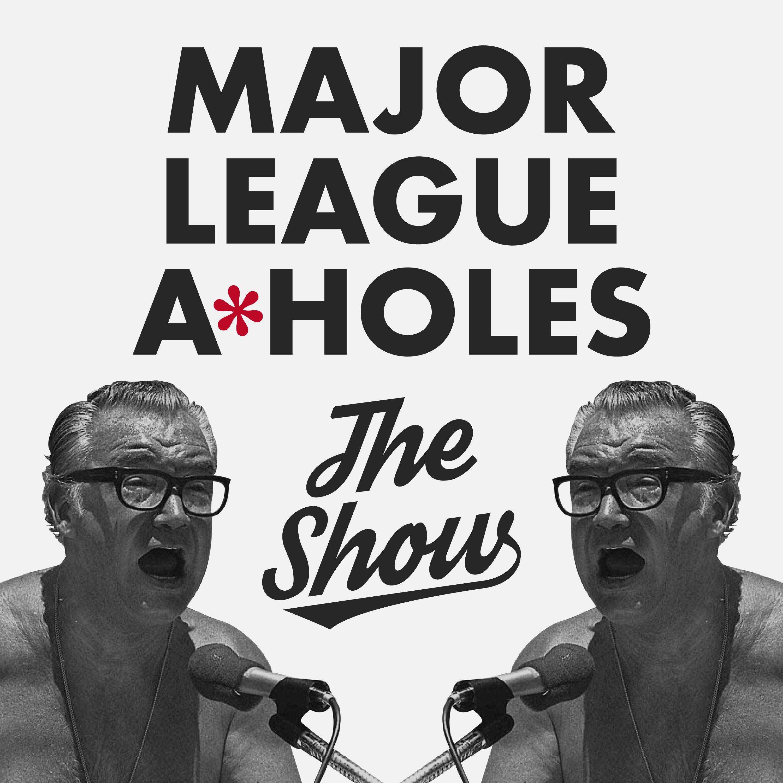 Major League A*Holes: The Show