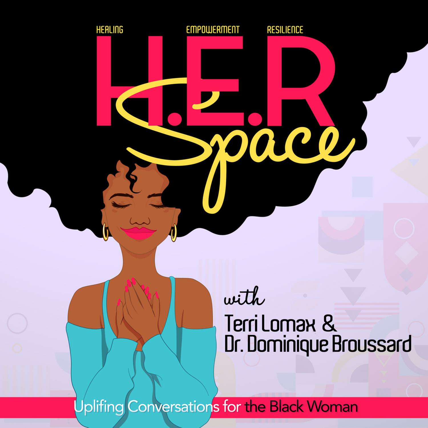 H.E.R Space: Uplifting Conversations for the Black Woman:Terri and Dom