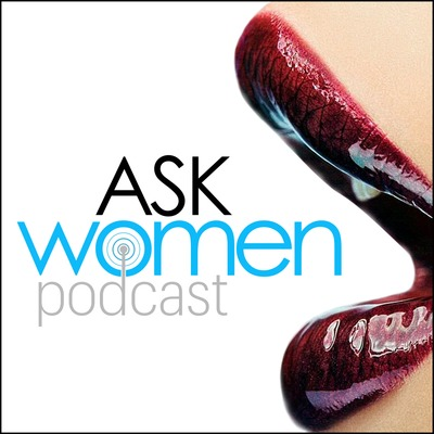 Ask Women Podcast: What Women Want • A podcast on Anchor