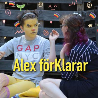 62. Alex förKlarar: Någon har gjort någonting med någonting!